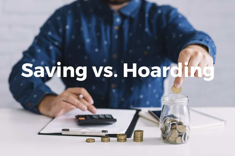 What Is The Difference Between Saving And Hoarding Money